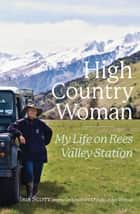 High Country Woman - My Life On Rees Valley Station ebook by Iris Scott