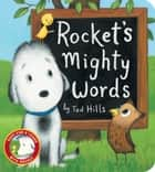 Rocket's Mighty Words ebook by Tad Hills, Tad Hills