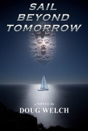 Sail Beyond Tomorrow ebook by Doug Welch
