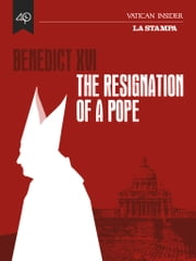 Benedict XVI, the resignation of a Pope ebook by AA.VV.