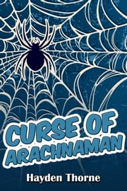 Curse of Arachnaman ebook by Hayden Thorne