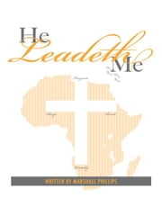He Leadeth Me ebook by Marshall Phillips