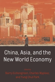 China, Asia, and the New World Economy ebook by Barry Eichengreen,Yung Chul Park,Charles Wyplosz
