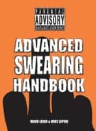 Advanced Swearing Handbook ebook by Mark Leigh, Mike Lepine