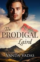 The Prodigal Laird ebook by Vanda Vadas