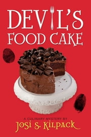 Devil's Food Cake ebook by Josi S. Kilpack
