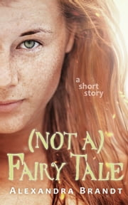 (Not a) Fairy Tale ebook by Alexandra Brandt