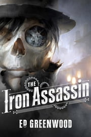 The Iron Assassin ebook by Ed Greenwood