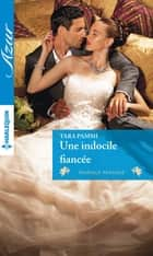 Une indocile fiancée ebook by Tara Pammi