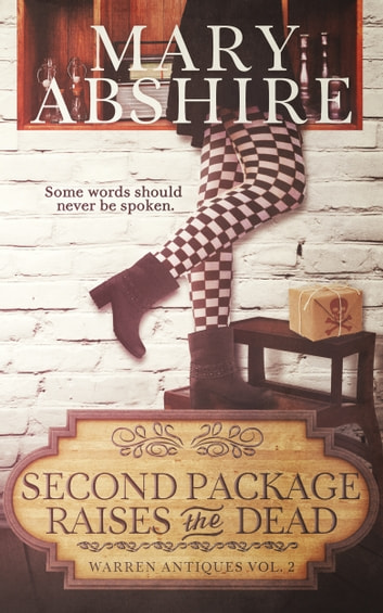 Second Package Raises the Dead - Warren Antiques Vol. 2 ebook by Mary Abshire