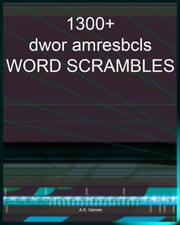 1300+ Word Scrambles ebook by A.S. Games