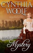 Mail Order Mystery ebook by Cynthia Woolf