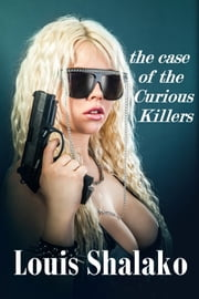 The Case of the Curious Killers ebook by Louis Shalako