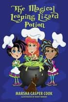 The Magical Leaping Lizard Potion ebook by Marsha Cook