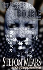 The Face of Trouble ebook by Stefon Mears