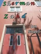 Sherman Zahd ebook by Jon Sindell