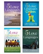 The 5 Love Languages/The 5 Love Languages Men's Edition/The 5 Love Languages of Teenagers/The 5 Love Lan ebook by Ross Campbell, Gary D Chapman