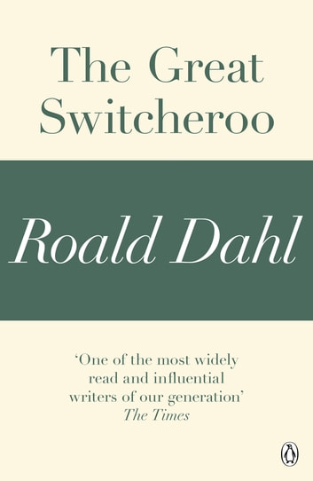 The Great Switcheroo (A Roald Dahl Short Story) ebook by Roald Dahl