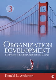 Organization Development - The Process of Leading Organizational Change ebook by Dr. Donald L. Anderson