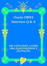 Oracle OBIEE Interview Q & A ebook by Mohammed Azizuddin Aamer