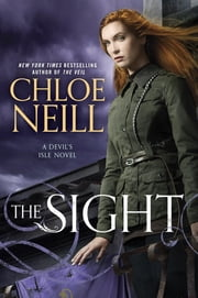 The Sight - A Devil's Isle Novel ebook by Chloe Neill