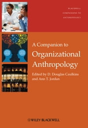 A Companion to Organizational Anthropology ebook by D. Douglas Caulkins,Ann T. Jordan