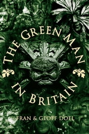 The Green Man in Britain ebook by Fran Doel,Geoff Doel
