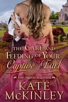 The Care and Feeding of Your Captive Earl ebook by Kate McKinley
