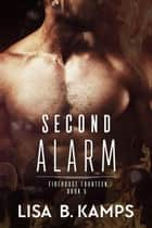Second Alarm - Firehouse Fourteen, #5 ebook by