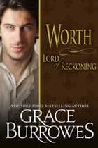 Worth Lord Of Reckoning Ebook di Grace Burrowes