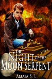 The Night of the Moon Serpent: First Passage to the World Beyond ebook by Amaia S. Li