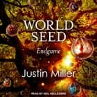 World Seed - Endgame audiobook by Justin Miller