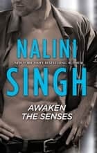 Awaken the Senses ebook by Nalini Singh