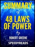 Summary of 48 Laws of Power by Robert Greene ebook by SpeedyReads