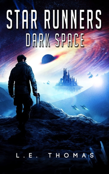 Star Runners: Dark Space ebook by L.E. Thomas