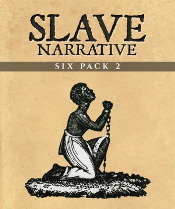 Slave Narrative Six Pack 2 ebook by Elizabeth Keckley