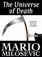 The Universe of Death ebook by Mario Milosevic