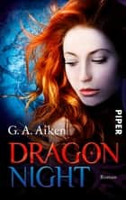 Dragon Night - Roman ebook by G. A. Aiken, Michaela Link