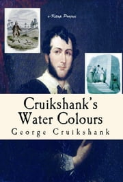 Cruikshank's Water Colours ebook by George Cruikshank