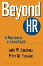 Beyond HR ebook by John W. Boudreau,Peter M. Ramstad