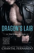 Dragon's Lair ebook by Chantal Fernando