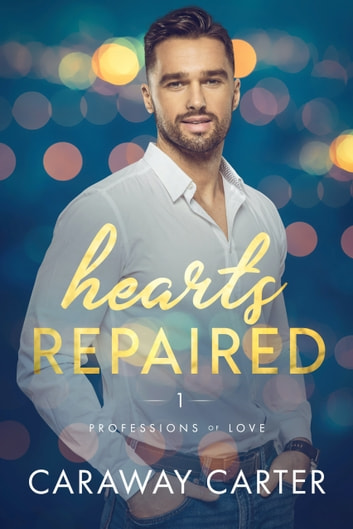 Hearts Repaired ebook by Caraway Carter