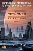 The Returned, Part III ebook by Peter David