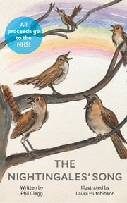 The Nightingales' Song ebook by Phil Clegg, Laura Hutchinson