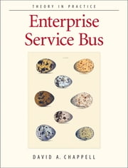 Enterprise Service Bus - Theory in Practice ebook by David A Chappell