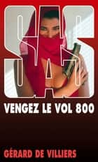 SAS 125 Vengez le vol 800 ebook by Gérard de Villiers