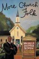 More Church Folk ebook by Michele Andrea Bowen