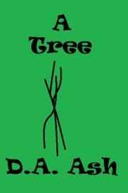 A Tree ebook by D.A. Ash