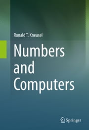 Numbers and Computers ebook by Ronald T. Kneusel