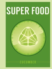 Superfood: Cucumber ebook by Bloomsbury Publishing